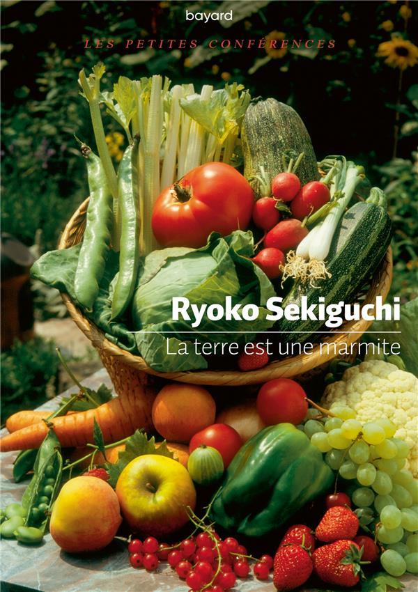 La Terre est une marmite Ryoko Sekiguchi éditions Bayard